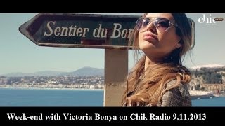 Week-end with Victoria Bonya on Chik Radio 9.11.2013