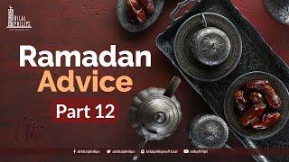 Ramadaan Advice with Dr. Bilal Philips – 12