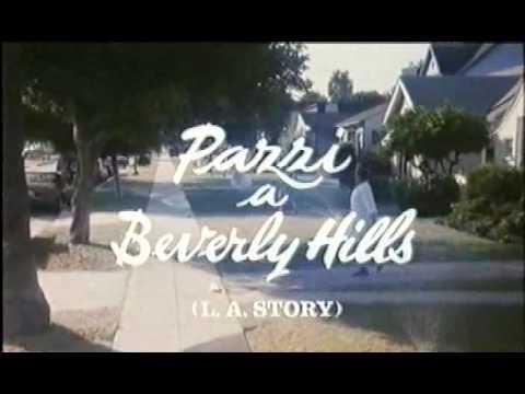 Pazzi A Beverly Hills (L.A. Story - 1991, Mick Jackson)