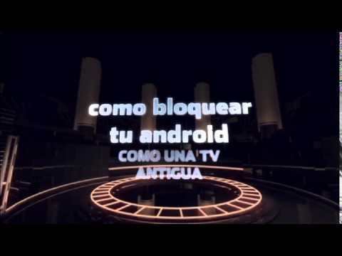 Como bloquear tu android estilo TV antigua