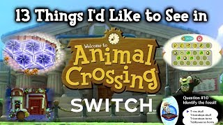 13 Things I'd Like to See in Animal Crossing Switch (New Horizons)