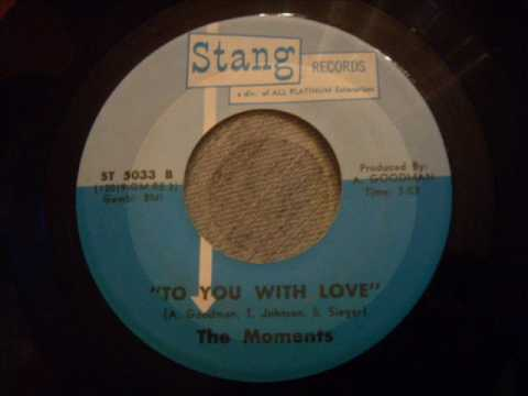The Moments - To You With Love - Beautiful soul ballad (Early Ray, Goodman and Brown)