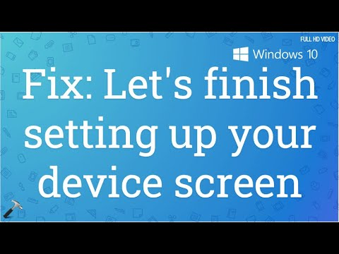 Fix: 'Let's finish setting up your device' screen in Windows 10