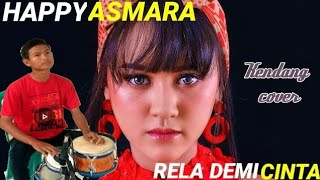 HAPPY ASMARA - RELA DEMI CINTA  ||kendang cover by frengky