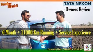 TATA NEXON Owners Review After 6 Month and 11000 Km