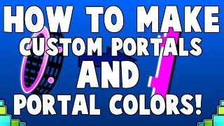 HOW TO MAKE COLORED AND CUSTOM PORTALS IN GEOMETRY DASH! Geometry Dash 2.0 tutorial