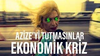 Download Lagu AZİZE'Yİ TUTMASINLAR  - EKONOMİK KRİZ Gratis STAFABAND