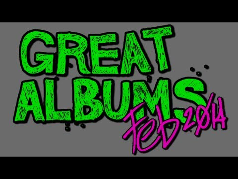 Great Albums: February 2014 video