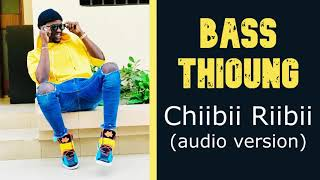 Bass Thioung - Chiibii Riibii - Audio Officiel