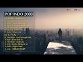 Pop Indonesia 2000 (Lagu Indonesia tahun 2000an terpopuler)