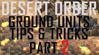 ==DESERT ORDER == Ground  Units Guide, Tips & Tricks (  PART 2 )