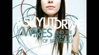 Watch A Skylit Drive Wires And The Concept Of Breathing video