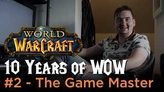 The Game Master 10 Years Of Wow 3