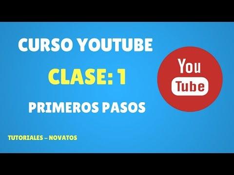 Curso de Youtube Novatos - Clase: 1 Primeros pasos