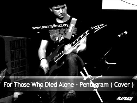 Pentagram - For Those Who Died Alone
