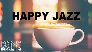 Good Mood Jazz Music - Relax Jazz Cafe Music Instrumental Background to Study