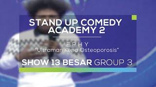 Ephy - Ultraman Kena Osteoporosis (SUCA 2 - Guest Star)