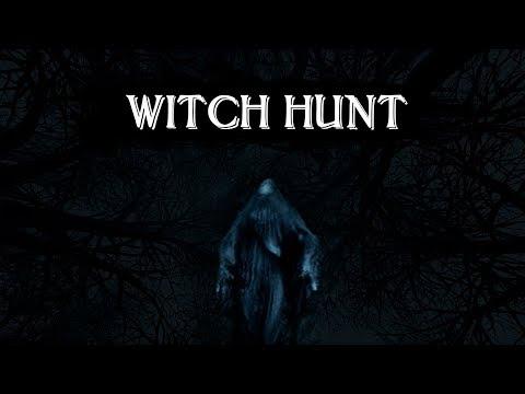 Witch Hunt │ Охота на ведьм начинается