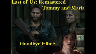 LIVE! Last of Us: Remastered - 6: Tommy and Maria; Goodbye Ellie?