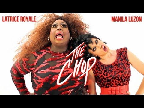 Latrice Royale & Manila Luzon -- The Chop (Official Music Video)