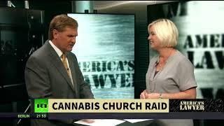 Marijuana Church Says Police Raid Unlawful
