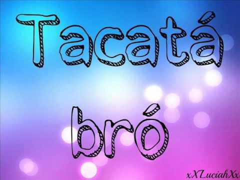 Tacatá - Tacabro (letra)