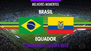 Highlights - Brazil 2 vs 0 Ecuador - 2018 Fifa World Cup Qualifiers - 08/31/2017