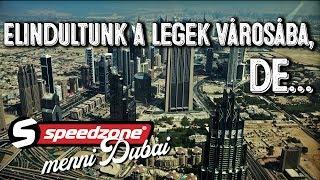 Elindultunk a legek városába, de... (Speedzone menni Dubaj S05E01)