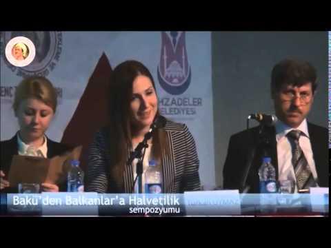 Bakü'den Balkanlar'a Halvetilik Sempozyumu-1 (3/3)
