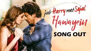 download lagu Hawayein गाना हुआ रिलीज़  Jab Harry Met Sejal gratis