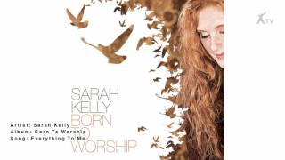 Watch Sarah Kelly Everything To Me video