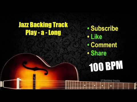 100 BPM JAZZ Backing Track - Practice Scales, Solos, Chords, Etc