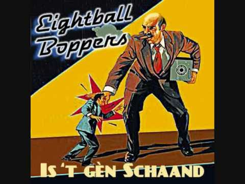 Eightball Boppers - Is 't gèn Schaand