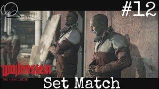 Episode 12:  Set Match - Let's Play Wolfenstein: The New Order