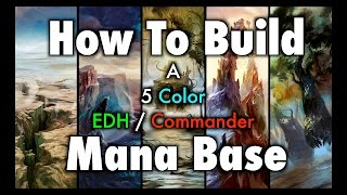 MTG - How To Build a 5 Color EDH / Commander Mana Base for Magic: The Gathering