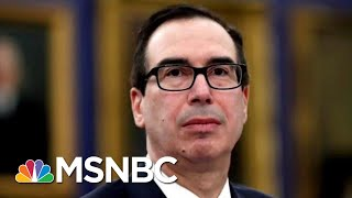 Steve Mnuchin To Brief House Panel About His Lifting Russia Sanctions   Velshi & Ruhle   MSNBC