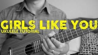 Girls Like You - Maroon 5 - EASY Ukulele Tutorial - Chords - How To Play