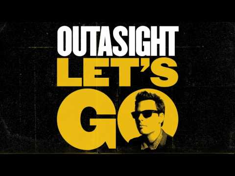 Outasight - Let's Go [Audio]