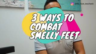 3 Ways to Combat Smelly Feet