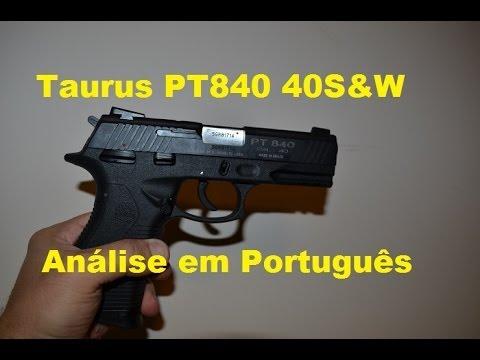 Taurus PT840 em 40S&W - Análise em Português
