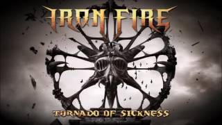 IRON FIRE - Tornado of Sickness (audio)