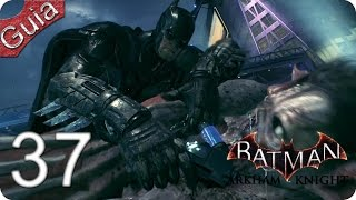 Batman Arkham Knight parte 37 Español PS4