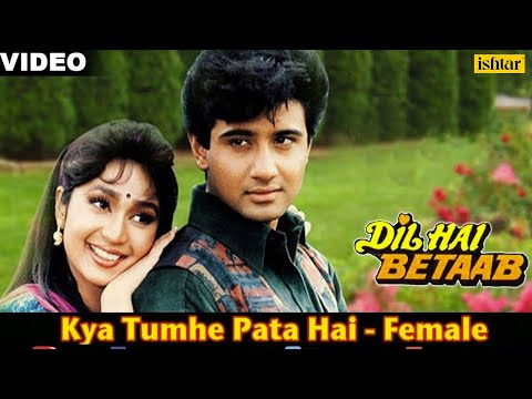 Kya Tumhe Pata Hai - Female (dil Hai Betaab) video