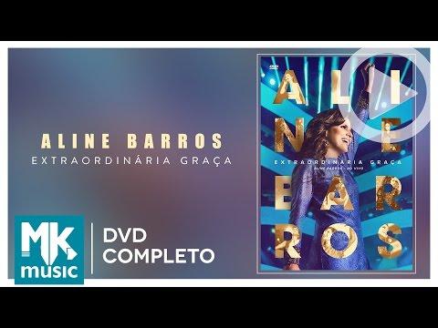 Aline Barros. Extraordinária Graça DVD COMPLETO