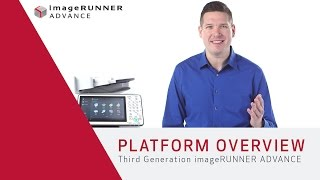 Platform Overview - Third Generation imageRUNNER ADVANCE
