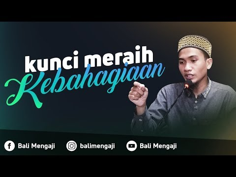 Kunci Meraih Kebahagiaan - Ustadz Dzikru Rahman, Lc