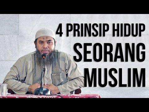 4 Prinsip Hidup Seorang Muslim - Ustadz Afifi Abdul Wadud