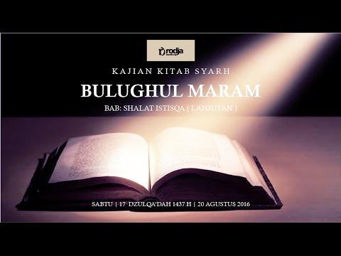Syarah Bulughul Maram | Bab Sholat Istisqa Lanjutan | Ustadz Abu Haidar As Sundawy