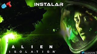 Instalar Alien Isolation - Full Español [2014]