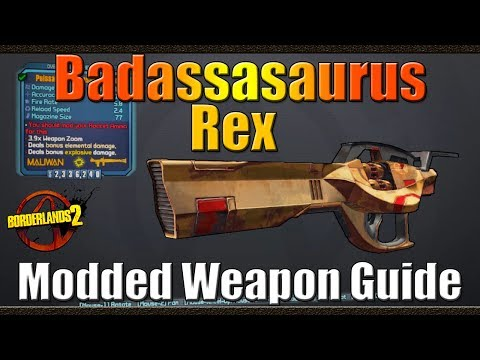 Borderlands 2 | BadassasaurusRex | Norfleets Got Nuffin on Me | Modded Weapon Guide
